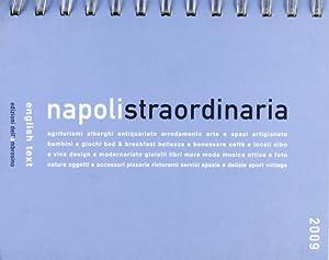 Napoli straordinaria 2009. [Edizione Italiana e Inglese].