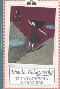 Tutto comincia a Zanzibar.: Dubosarsky, Ursula