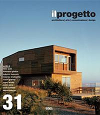 Il Progetto. Rivista Trimestrale di Architettura Arte Comunicazione Design (2008). Vol. 31.