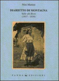 Diarietto di montagna. Valle del Biois (1937-1939).: Martini, Nini
