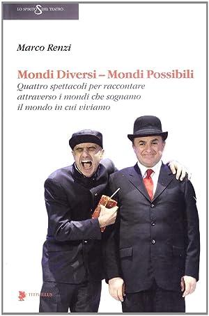 Mondi Diversi, Mondi Possibili. Quattro Spettacoli per: Renzi, Marco