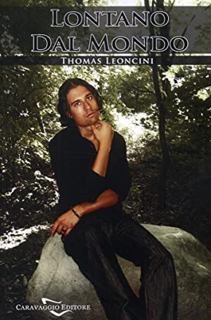Lontano dal mondo.: Leoncini, Thomas