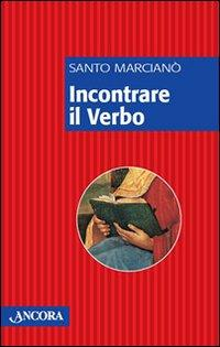 Incontrare il verbo.: Marcianò, Santo