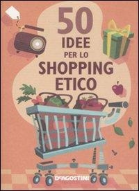 Cinquanta idee per lo shopping etico.: Berry, Siân