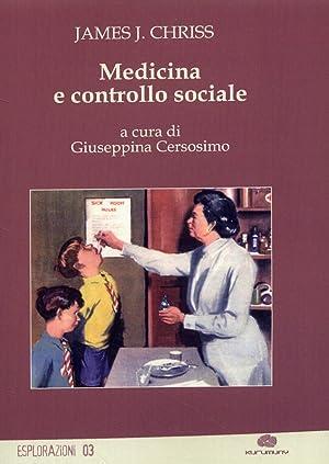 Medicina e controllo sociale.: Chriss, James J
