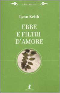 Erbe e filtri d'amore per la più completa sessualità.: Keith, Lynn