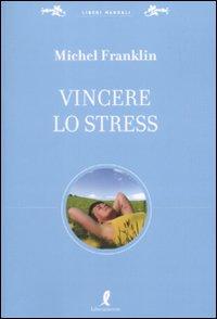 Vincere lo stress.: Franklin, Michel