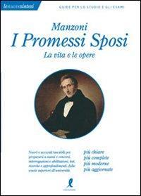 """Manzoni. I """"Promessi Sposi"""". La Vita e le Opere.: Salvatori, Claudia"""
