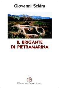 Il brigante di Pietramarina. Un giovane siciliano, negli anni della seconda guerra mondiale, ...