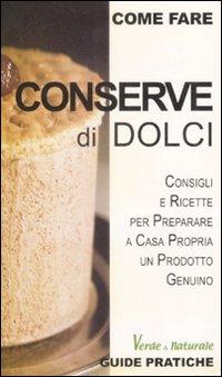Conserve di dolci.: Bernardini, Alessia