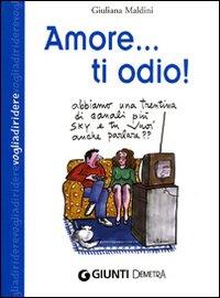 Amore. Ti odio!: Maldini, Giuliana