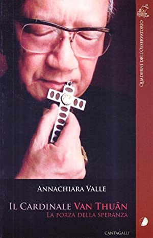 Il Cardinale Van Thuân. La Forza della Speranza.: Valle, Annachiara