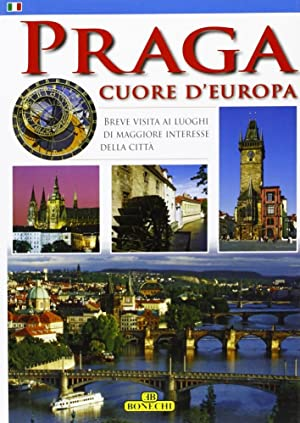 Praga. Cuore d'Europa.: aa.vv.