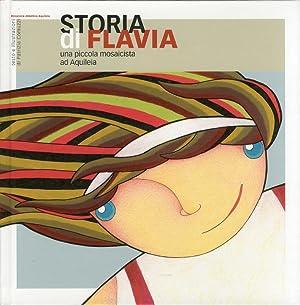 Storia di Flavia. Una piccola musicista ad Aquileia.: Comuzzi, Patrizia