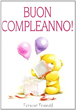 Buon Compleanno! Forever Friends.