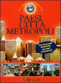 Paesi, città, metropoli. Con adesivi.
