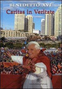 Caritas in Veritate. [Ed. Italiana].: Benedetto XVI (Joseph Ratzinger)