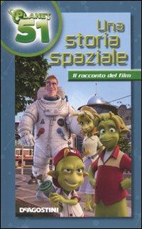 Una storia spaziale. Planet 51.