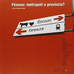Firenze. Metropoli o Provincia?