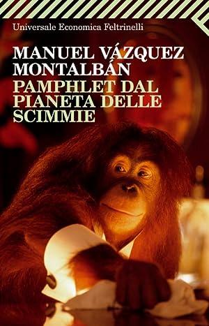 Pamphlet dal pianeta delle scimmie.: Vázquez Montalbán, Manuel