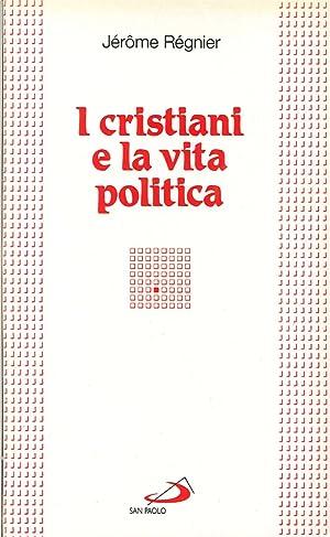 I cristiani e la vita politica.