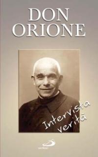 Don Orione. Intervista verità.
