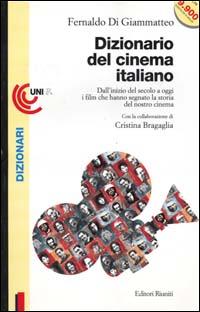 Dizionario del cinema italiano. Dall'inizio del secolo a oggi i film che hanno segnato la ...