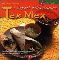 I sapori della cucina tex mex.: Prandoni, Anna Zago, Fabio