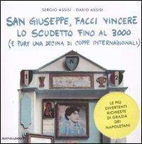 San Giuseppe, Facci Vincere lo Scudetto Fino al 3000 (E Pure una Decine di Coppe Internazionali). ...