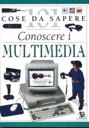 Conoscere i multimedia.