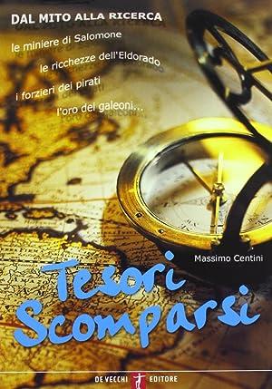 Tesori scomparsi.: Centini, Massimo