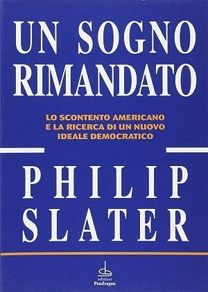 Un sogno rimandato. La delusione dell'America e la ricerca di un nuovo ideale democratico.: ...
