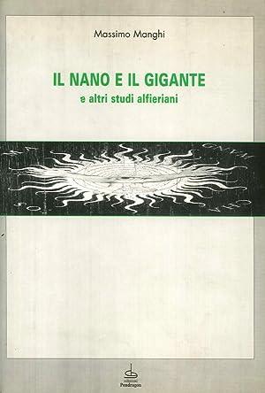 Il nano e il gigante e altri studi alfieriani.: Manghi, Massimo
