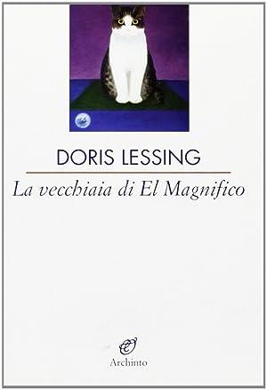 La vecchiaia di El Magnifico.: Lessing, Doris