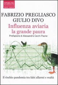 Influenza aviaria la grande paura.: Pregliasco, Fabrizio Divo, Giulio