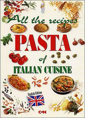 All the Recipes. Pasta of Italian Cuisine.