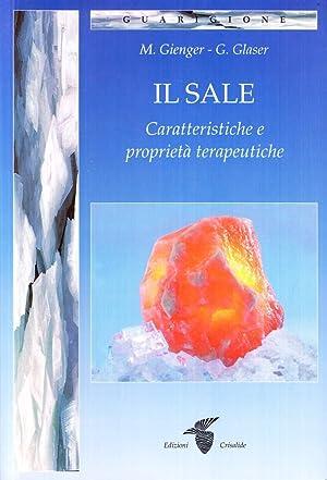 Il sale. Caratteristiche e proprietà terapeutiche.: Gienger, Michael; Glaser, Gisela
