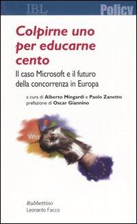 Colpirne uno per educarne cento. Il caso Microsoft e il futuro della concorrenza in Europa.