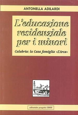 """L'educazione residenziale per i minori. Calabria: la casa famiglia """"L'Arca"""".: ..."""