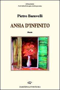 Ansia d'infinito.: Baravelli, Pietro