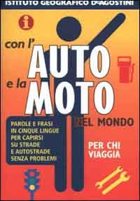 Con l'auto e la moto nel mondo.