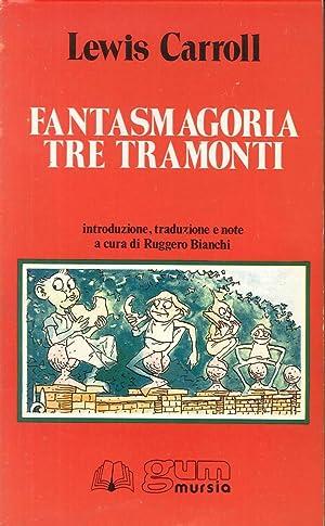 Fantasmagoria-Tre tramonti.: Carroll, Lewis