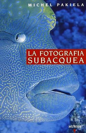 Guida Vagnon. La fotografia subacquea.: Pakiela, M