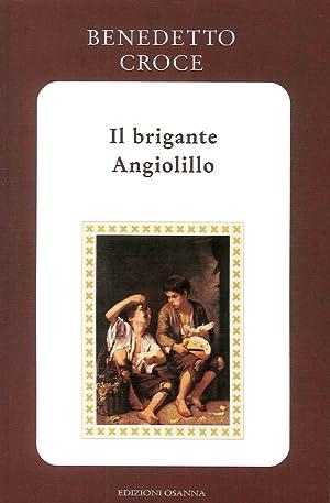 Il Brigante Angiolillo.: Croce, Benedetto