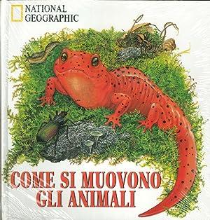 Come si muovono gli animali.: Levin, Ted Levin,