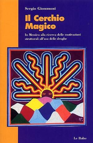 Il cerchio magico. In Messico alla ricerca: Giommoni, Sergio