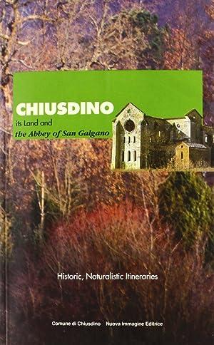 Chiusdino. Its land and the Abbey of San Galgano.: Marini, Massimo
