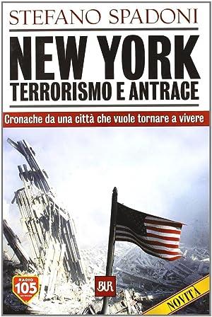 New York. Terrorismo e antrace.: Spadoni, Stefano
