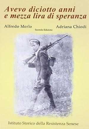 Avevo diciotto anni e mezza lira di speranza.: Merlo, Alfredo Chiodi, Adriana