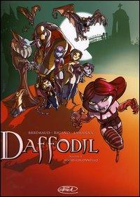 Addio-colonnello. Daffodil. Vol. 1.: Brrémaud, Frédéric Rigano, Giovanni Lamanna, Paolo